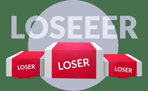 Loser loser loser